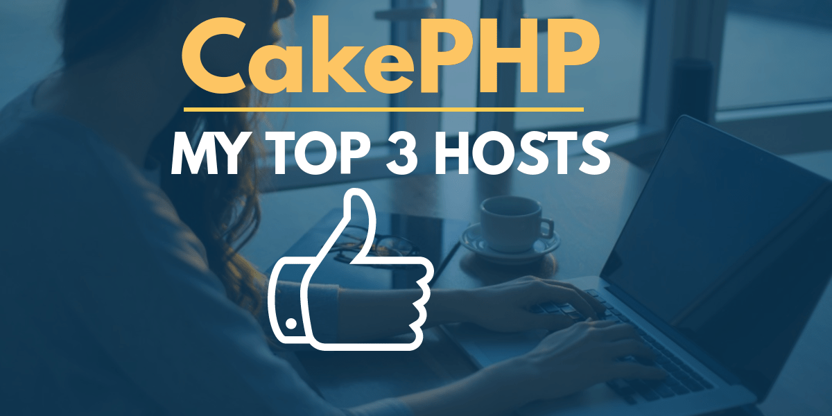 Hosting CakePHP Top 3